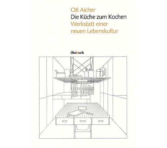 historie - bulthaup - Otl Aicher Die Küche Zum Kochen